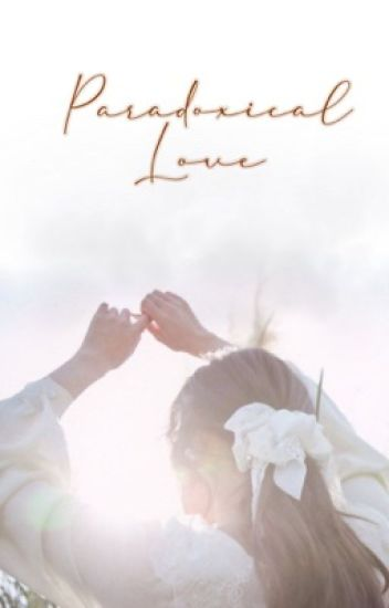 Paradoxical Love [completed]