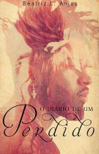 O Diário de um Perdido - Livro 1 by BeatrizLAnjos