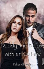 Daddy, I'm In Love With An Outlaw (Jax Teller/SOA) {On Hold} by fabandboujee_