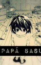 ¡Papá Sasu! by Marxjos