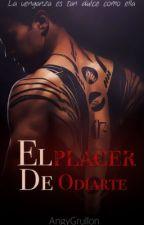 El Placer De Odiarte by angelicagrullon39