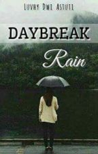 Daybreak RAIN by Luvhy28