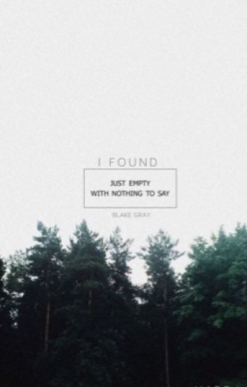 I found|blake gray