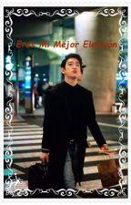 Mi Mejor Elección (Jinyoung Got7) by Pepi_Tamy