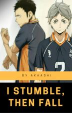 I Stumble, Then Fall by AKAASHI