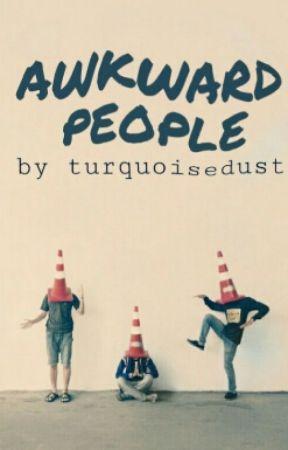 Awkward People by turquoisedust