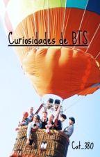 ;Curiosidades de Bts; by Cat_380