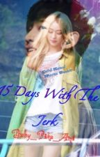 15 days with the Jerk(GOT7 BAMBAM) by Baby_Pika_Ami