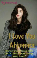 I Love You Ahjumma by kaoruqi