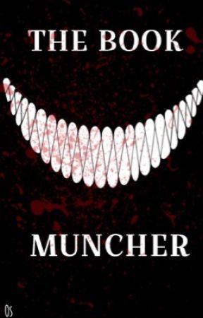 The Book Muncher. [OS] by LaraMonaOreos