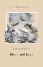 shortfic | blood & hope. by amberkyum