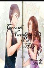 Crush , NaNdItO Pa AkO (ALDUB THEME) by joeyvit