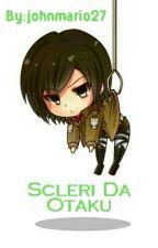 Scleri Da Otaku by johnmario27
