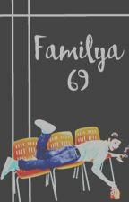 familya 69 by Familya69