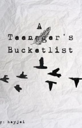 A Teenager's Bucketlist by heyjei