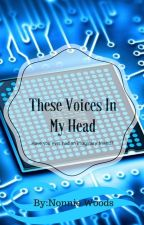 These Voices In My Head by Nonnie228