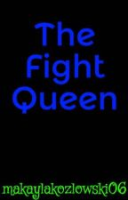 The Fight Queen (AJ Styles Fanfiction) by makaylakozlowski06