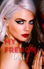 MY FRENCH GIRL| فَتاتّى الفٌرِنسية by BADFANZX