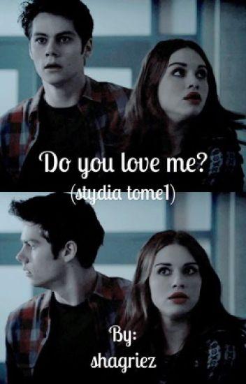 Do you love me ? (Stydia)