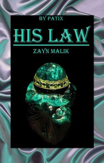 HIS LAW || Zayn Malik