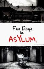Few Days in Asylum  by OskarFoxx
