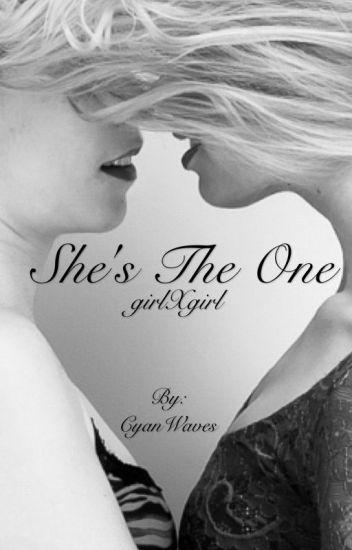 She's the One... (girlxgirl)