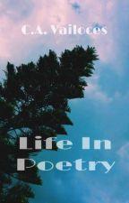 Life In Poetry by justmeandmypoetry