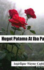 hugot,patama at iba pa by Angelique_Wayne14