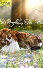Be Anything For Her (Jacob and Renesmee fan fiction) by HakunaMatata4Eva