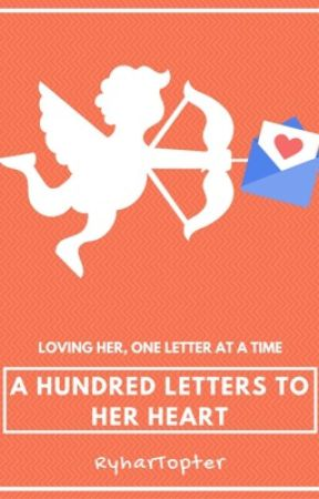 A Hundred Letters to Her Heart (#JustWriteIt #LoveLetters) by RyharTopter