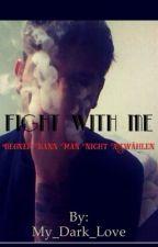 Fight with me [[Gegner kann man nicht auswählen ]] by My_Dark_Love