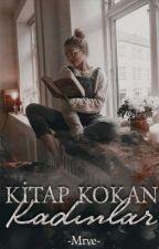 KİTAP KOKAN KADINLAR by -Mrve-