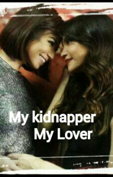 My Kidnapper , My Lover (GxG) (Rastro)