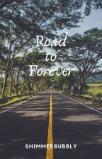 Road To Forever #Wattys2016 by lifeofkpopgirl