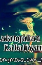 Katangahan At Kabaliwan (Quotes, Poems, and Many More) - ON HOLD by AnonymousLover_143