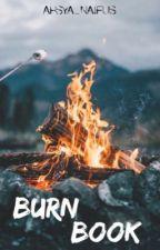 Burn Book  by ahsya_naifus