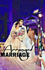 Arranged Marriage (KathNiel Fan Fiction) by umaliaudrey