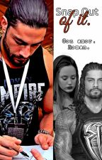 snap out of it | roman reigns by eve-andthestars