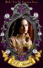 Elsie's Everlasting Love  © 2016 By: J.L. Jacobs (Rough Draft Version) by jljacobs
