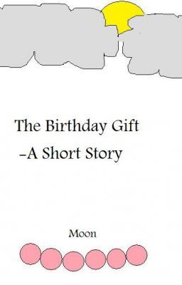 The Birthday Gift- A Short Story