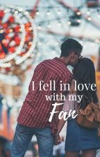 I Fell in Love With My Fan! by WhiskyInATeacup
