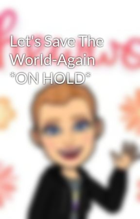 Let's Save The World-Again. by Leslie-Nicole