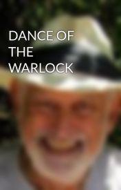 DANCE OF THE WARLOCK by Sculptoon