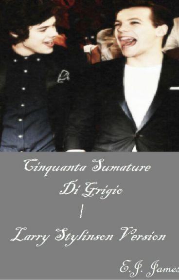 Cinquanta Sfumature Di Grigio // Larry Stylinson