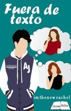 Fuera De Texto by ImTheNewRachel