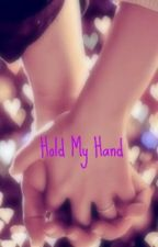 Hold My Hand by mxna23