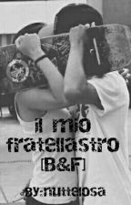 Il Mio Fratellastro[B&F] by nuttelosa