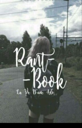 La Vie D'une Ado  // Rantbook by 1life100dreams