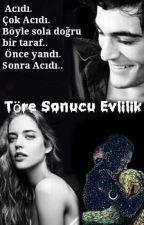 TÖRE SONUCU EVLİLİK by Melis_Angel