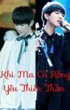♥[KaiYuan] Khi Ma Cà Rồng Yêu Thiên Thần♥ by YO08112k